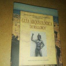 Libros de segunda mano: GUÍA ARQUEOLÓGICA DE MALLORCA. JAVIER ARAMBURU - CARLOS GARRIDO - VICENÇ SASTRE. Lote 216930708