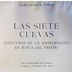 Libros de segunda mano: LAS 7 CUEVAS. AVENTURAS DE UN ANTROPÓLOGO EN BUSCA DEL PASADO. ED. LABOR 1967. Lote 218002805