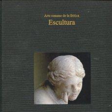 Libros de segunda mano: ARTE ROMANO DE LS BÉTICA. ESCULTURA. SEVILLA 2009. TAPA DURA EN TELA. Lote 218495903