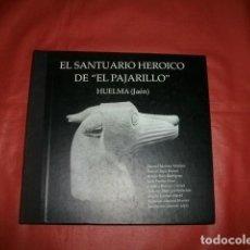 Libros de segunda mano: EL SANTUARIO HEROICO DE EL PAJARILLO EXCAVACIÓN CERÁMICA IBÉRICA HUELMA (JAÉN). Lote 218535067
