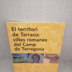 Libros de segunda mano: EL TERRITORI DE TARRACO: VIL•LES ROMANES DEL CAMP DE TARRAGONA (FORUM). Lote 218497358