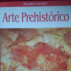Libros de segunda mano: ARTE PREHISTÓRICO -- REYNALDO GONZÁLEZ. Lote 219631818