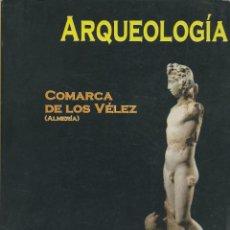 Livres d'occasion: ARQUEOLOGÍA EN LA COMARCA DE LOS VÉLEZ. ED. IEA Y REVISTA VELEZANA. 1994. PP. 195. Lote 220076520