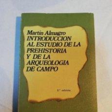 Libros de segunda mano: INTRODUCCION AL ESTUDIO DE LA PREHISTORIA Y DE LA ARQUEOLOGIA DE CAMPO, POR MARTIN ALMAGRO.. Lote 220604562