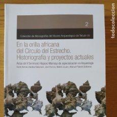 Libros de segunda mano: EN LA ORILLA AFRICANA DEL CIRCULO DEL ESTRECHO, HISTORIOGRAFIA, SEMINARIO HISPANO MARROQUI, 2008. Lote 220682126