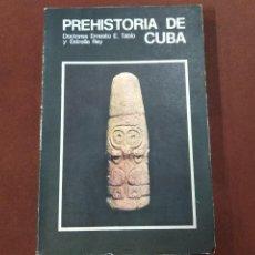 Livros em segunda mão: PREHISTORIA DE CUBA - DOCTORES ERNESTO TABÍO Y ESTRELLA REY - ACB. Lote 222064136