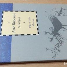 Libros de segunda mano: EL ARTE RUPESTRE EN ARAGON / CAI 1OO ARAGON - COL. Lote 222173150