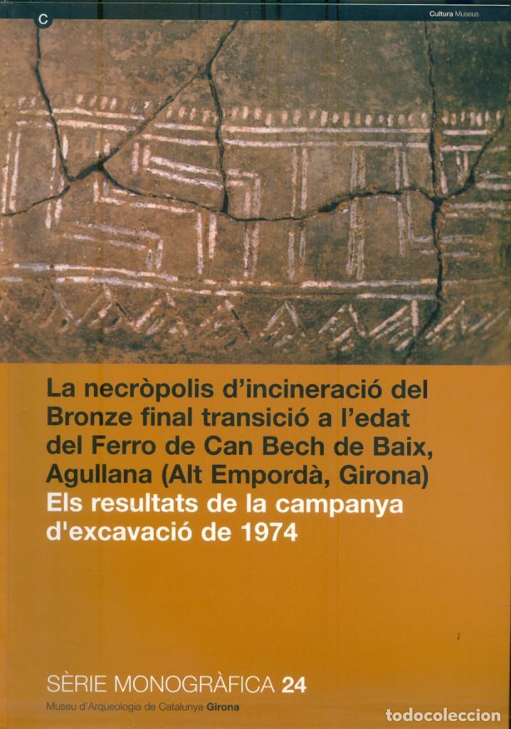 NUMULITE L0177 LA NECRÒPOLIS D'INCINERACIÓ DEL BRONZE EDAT DEL FERRO DE CAN BECH BAIX AGULLANA (Libros de Segunda Mano - Ciencias, Manuales y Oficios - Arqueología)