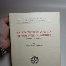 Libros de segunda mano: EXCAVACIONES EN LA CUEVA DE TITO BUSTILLO (ASTURIAS) 1972 - 1974 - MOURE - OVIEDO 1975. Lote 222278607