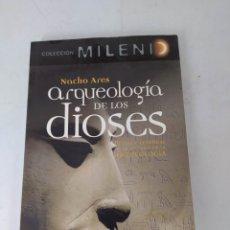 Libros de segunda mano: ARQUEOLOGÍA DE LOS DIOSES. NACHO ARES. Lote 222446598