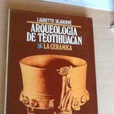 Libros de segunda mano: ARQUEOLOGIA DE TEOTIHUACAN ( MEXICO ) . LA CERAMICA . LAURETTE SEJOURNE .. Lote 222528458