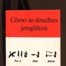 Libros de segunda mano: COMO SE DESCIFRAN LOS JEROGLÍFICOS. EGIPTO 1979.. Lote 222636876