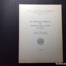 Libros de segunda mano: EL POBLADO IBÉRICO DEL PUNTAL DELS LLOPS VALENCIA. Lote 223411327