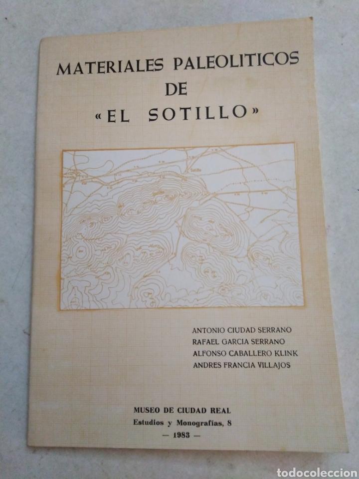 MATERIALES PALEOLÍTICOS DE EL SOTILLO, MUSEO DE CIUDAD REAL, 1983 (Libros de Segunda Mano - Ciencias, Manuales y Oficios - Arqueología)
