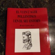 Libros de segunda mano: EL VI EN L'AGER . POLLENTINUS I EN EL SEU ENTORN . 1999. MALLORCA.. Lote 224993215