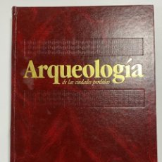 Libros de segunda mano: ARQUEOLOGIA DE LAS CIUDADES PERDIDAS.TOMO 1.PROXIMO ORIENTE. SALVAT ED. NAVARRA, 1986. PAGS: 288. Lote 225032241