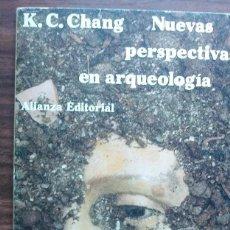 Libros de segunda mano: NUEVAS PERSPECTIVAS EN ARQUEOLOGIA -POR K. C. CHANG. Lote 225618287