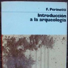 Libros de segunda mano: INTRODUCCION A LA ARQUEOLOGIA POR F.PERINETTI. Lote 225620136