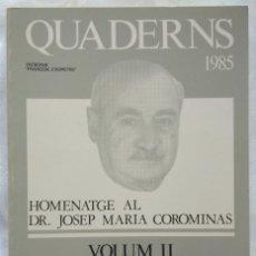Libros de segunda mano: HOMENATGE AL DR. JOSEP MARIA COROMINAS. VOL. II. Lote 225667860