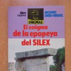 Libros de segunda mano: EL ENIGMA DE LA EPOPEYA DEL SILEX / JACQUES DEBU-BRIDEL / 1980. LIBRO EXPRES. Lote 226263170