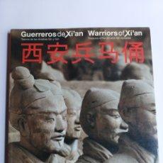 Libros de segunda mano: GUERREROS DE XI'AN. TESOROS DE LA DINASTÍA QIN Y HAN . CANAL DE ISABEL II MADRID 2004/2005. Lote 226283940
