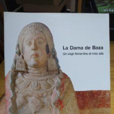 Libros de segunda mano: ARQUEOLOGIA. LA DAMA DE BAZA, UN VIAJE FEMENINO AL MÁS ALLÁ, MINISTERIO DE CULTURA, 2012 MUY RARO. Lote 226457945