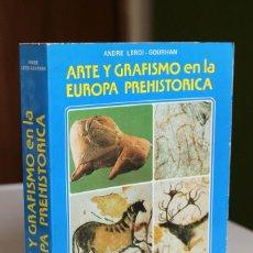 Libros de segunda mano: ANDRÉ LEROI-GOURHAN - ARTE Y GRAFISMO EN LA EUROPA PREHISTÓRICA - ISTMO. Lote 226558290