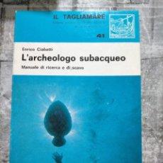 Libros de segunda mano: L ARCHEOLOGO SUBACQUEO MANUAL DE RICERCA Y SCAVO. Lote 227200680