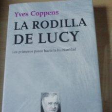 Libros de segunda mano: LA RODILLA DE LUCY POR YVES COPPENS TAPAS SEMIDURAS. Lote 227245440