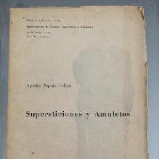 Libros de segunda mano: SUPERSTICIONES Y AMULETOS - AGUSTIN ZAPATA GOLLAN - 1960 SEGUNDA EPOCA N° 1 - ARGENTINA - 159P 25X18. Lote 227488174