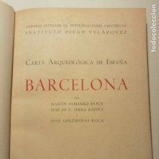 Libros de segunda mano: CARTA ARQUEOLOGICA DE ESPAÑA. BARCELONA, POR ALMAGRO, SERRA Y COLOMINAS. 1944. DEDICADO Y FIRMADO.. Lote 228516080