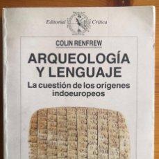 Libri di seconda mano: ARQUEOLOGIA Y LENGUAJE- HISTORIA.- COLIN RENFREW- BARCELONA 1990. Lote 229192535