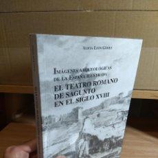 Livros em segunda mão: IMÁGENES ARQUEOLÓGICAS DE LA ESPAÑA ILUSTRADA. EL TEATRO ROMANO DE SAGUNTO EN EL SIGLO XVIII - ALICI. Lote 230456370