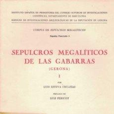 Libros de segunda mano: LUIS ESTEVA CRUAÑAS. SEPULCROS MEGALÍTICOS DE LAS GABARRAS (GERONA) I. Lote 230810615
