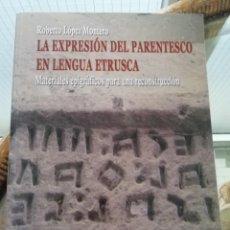 Libros de segunda mano: LA EXPRESIÓN DEL PARENTESCO EN LENGUA ETRUSCA. Lote 231190785