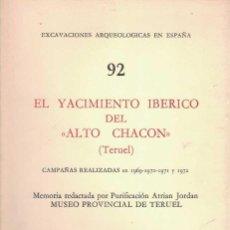 """Libros de segunda mano: PURIFICACIÓN ATRIAN JORDÁN. EL YACIMIENTO IBÉRICO DEL """"ALTO CHACÓN"""" (TERUEL). Lote 231580860"""