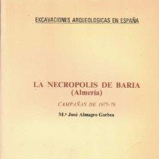 Libros de segunda mano: Mª. JOSÉ ALMAGRO GORBEA. LA NECRÓPOLIS DE BARIA (ALMERÍA).. Lote 231692505