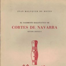 Libros de segunda mano: JUAN MALUQUER DE MOTES. EL YACIMIENTO HALLSTATTICO DE CORTES DE NAVARRA. ESTUDIO CRÍTICO II.. Lote 231796005