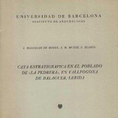"""Libros de segunda mano: J. MALUQUER DE MOTES Y OTROS CATA ESTATIGRÁFICA EN EL POBLADO DE """"LA PEDRERA"""", EN VALLFOGONA. Lote 231796715"""