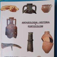 Libros de segunda mano: ARQUEOLOGIA I HISTÒRIA A PORTOCOLOM. Lote 233414075