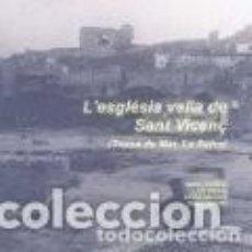 Libros de segunda mano: L'ESGLÉSIA VELLA DE SANT VICENÇ (TOSSA DE MAR, LA SELVA) MARC SUREDA 2007 UNIVERSITAT DE GIRONA. Lote 235037330
