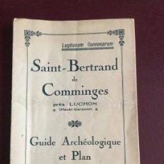 Libros de segunda mano: SAINT-BERTRAND DE COMMINGES - LUCHON HAUTE-GARONNE - GUIDE ARCHEOLOGIQUE ET PLAN - DESPLEGABLE 19X12. Lote 235043945