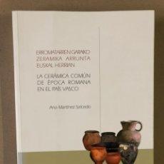 Libros de segunda mano: LA CERÁMICA COMÚN DE ÉPOCA ROMANA EN EL PAÍS VASCO. ANA MARTÍNEZ SALCEDO.. Lote 235504435