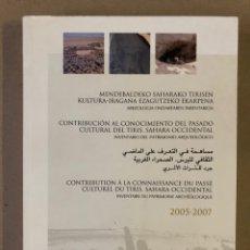 Libros de segunda mano: CONTRIBUCIÓN AL CONOCIMIENTO DEL PASADO CULTURAL DEL TIRIS. SAHARA OCCIDENTAL. ARQUEOLOGÍA.. Lote 235508330