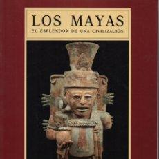 Libros de segunda mano: LOS MAYAS EL ESPLENDOR DE UNA UNA CIVILIZACIÓN. Lote 235862385