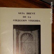 Libros de segunda mano: GUÍA BREVE DE LA COLECCIÓN VISIGODA. MÉRIDA, MUSEO NACIONAL DE ARTE ROMANO DE MÉRIDA, 1992. Lote 235978345