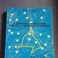 Libros de segunda mano: II JORNADAS DE ESTUDIOS SOBRE LA PROVINCIA DE MADRID - VARIOS. Lote 102568986