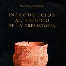 Libros de segunda mano: MARTÍN ALMAGRO : INTRODUCCIÓN AL ESTUDIO DE LA PREHISTORIA (GUADARRAMA, 1960). Lote 239833060