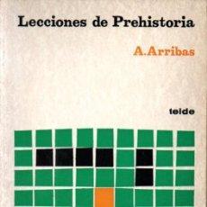 Libros de segunda mano: ARRIBAS : LECCIONES DE PREHISTORIA (TEIDE, 1974). Lote 239833420