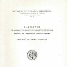 Libros de segunda mano: GEZA ALFOLDY. Y HELMUT HALFMANN. EL EDETANO M. CORNELIUS NIGRINUS CURIATIUS MATERNUS. Lote 241371795